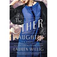 The Other Daughter A Novel by Willig, Lauren, 9781250056429