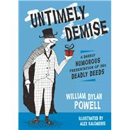 Untimely Demise by Powell, William Dylan; Kalomeris, 9781604336429