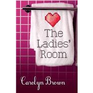 The Ladies' Room by Brown, Carolyn, 9781612186429