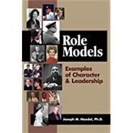 Role Models: Examples of Character & Leadership 9781892056429R