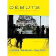 Débuts: An Introduction to French Student Edition Débuts by Siskin, H. Jay; Williams, Ann; Field, Tom, 9780073386430