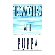 Birdwatching with Bubba : A Guidebooks to Birds of Belize by Greer, Elbert, 9781401036430