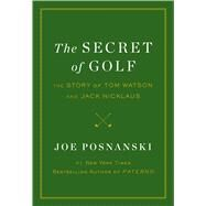 The Secret of Golf by Posnanski, Joe, 9781476766430