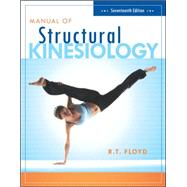 Manual of Structural Kinesiology by Floyd, R .T.; Thompson, Clem, 9780073376431