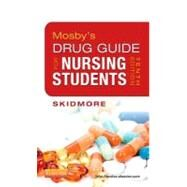 Mosby's Drug Guide for Nursing Students by Skidmore-Roth, Linda, 9780323086431