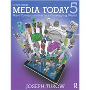 Media Today: Mass Communication in a Converging World by Turow; Joseph, 9780415536431