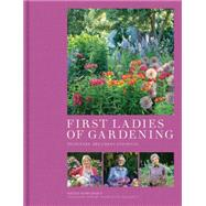 First Ladies of Gardening by Howcroft, Heidi; Majerus, Marianne, 9780711236431