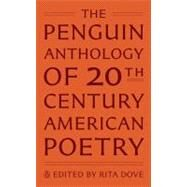 The Penguin Anthology of Twentieth-Century American Poetry by Dove, Rita, 9780143106432