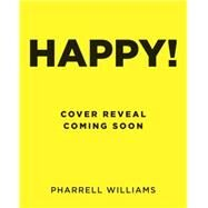 Happy! by Williams, Pharrell, 9780399176432