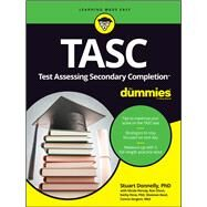 TASC (Test Assessing Secondary Completion) for Dummies by Donnelly, Stuart, Ph.D.; Hersey, Nicole (CON); Olson, Ron (CON); Peno, Kathy, Ph.D. (CON); Reed, Shannon, 9781118966433
