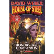House of Steel The Honorverse Companion by Weber, David, 9781476736433