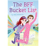 The Bff Bucket List by Romito, Dee, 9781481446433
