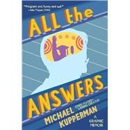 All the Answers by Kupperman, Michael, 9781501166433