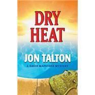 Dry Heat by Talton, Jon, 9781590586433