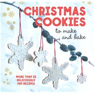 Christmas Cookies to Make and Bake by Ryland Peters & Small, 9781849756433