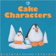 Cake Characters by Ann Pickard, 9781861086433