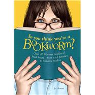 So You Think You're a Bookworm? by Hoare, Jo, 9781911026433
