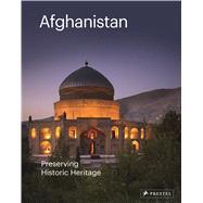 Afghanistan by Jodidio, Philip; Jodidio, Philip; Maiwandi, Ajmal (CON), 9783791356433