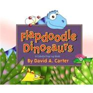 Flapdoodle Dinosaurs by Carter, David  A., 9780689846434