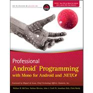 Professional Android Programming with Mono for Android and . NET/C# by McClure, Wallace B.; Blevins, Nathan; Croft, John J.; Dick, Jonathan; Hardy, Chris, 9781118026434