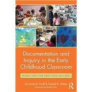 Documentation and Inquiry in the Early Childhood Classroom: Research Stories from Urban Centers and Schools by Kroll; Linda R., 9781138206434