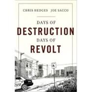 Days of Destruction, Days of Revolt by Hedges, Chris; Sacco, Joe, 9781568586434