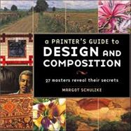 A Painter's Guide to Design and Composition: 27 Masters Reveal Their Secrets by Schulzke, Margot, 9781581806434