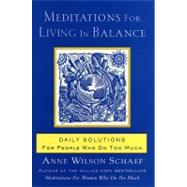 Meditations for Living in Balance by Schaef, Anne Wilson, 9780062516435