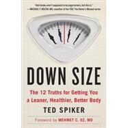 Down Size by Spiker, Ted; Oz, Mehmet, M.D., 9780147516435
