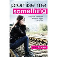 Promise Me Something by Kocek, Sara, 9780807566435