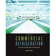 Commercial Refrigeration for Air Conditioning Technicians by Wirz, Dick, 9781305506435