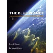 The Blue Planet: An Introduction to Earth System Science, 3rd Edition by Brian J. Skinner (Yale University, New Haven, CT); Barbara W. Murck (University of Toronto), 9780471236436