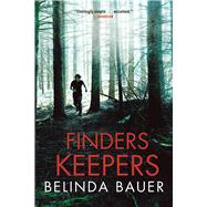 Finders Keepers by Bauer, Belinda, 9780802126436