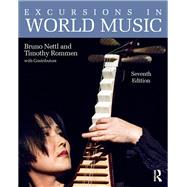 Excursions in World Music, Seventh Edition by Nettl; Bruno, 9781138666436