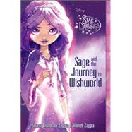 Star Darlings Sage and the Journey to Wishworld by Zappa, Shana Muldoon; Zappa, Ahmet; Disney Storybook Art Team, 9781423166436