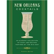 New Orleans Cocktails by Baird, Sarah, 9781604336436