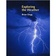 Exploring the Weather by Clegg, Brian, 9781908126436