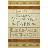 Heroes of Postman's Park by Price, John, 9780750956437