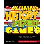 The Ultimate History of Video Games by KENT, STEVEN L., 9780761536437