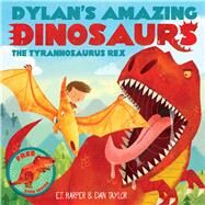 The Tyrannosaurus Rex: With Pull-out, Pop-up Dinosaur Inside! by Harper, E. T.; Taylor, Dan, 9781438006437