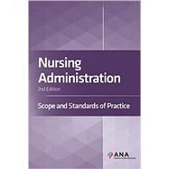 Nursing Administration: Scope and Standards of Practice 2E by American Nurses Association (Author), 9781558106437