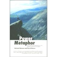 The Power of Metaphor: Story Telling and Guided Journeys for Teachers, Trainers & Therapists by Berman, Michael; Brown, David, 9781899836437