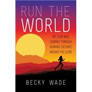 Run the World by Wade, Becky, 9780062416438