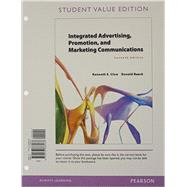 Integrated Advertising, Promotion, and Marketing Communications, Student Value Edition by Clow, Kenneth E.; Baack, Donald E., 9780133866438