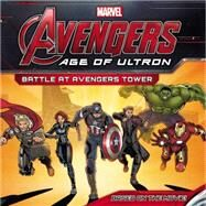 Marvel's Avengers: Age of Ultron: Battle at Avengers Tower by Davis, Adam, 9780316256438