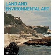 Land and Environmental Art by Kastner, Jeffrey; Wallis, Brian, 9780714856438