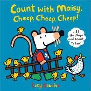 Count With Maisy, Cheep, Cheep, Cheep! by Cousins, Lucy, 9780763676438