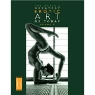 The World's Greatest Erotic Art of Today by Erotic Publishing, 9780979596438