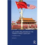 US-China Relations in the Twenty-First Century: A Question of Trust by Tai; Michael, 9781138886438