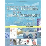 Study Guide with Lab Manual for the Association of Surgical Technologists' Surgical Technology for the Surgical Technologist: A Positive Care Approach, 5th by Association of Surgical Technologists, 9781305956438